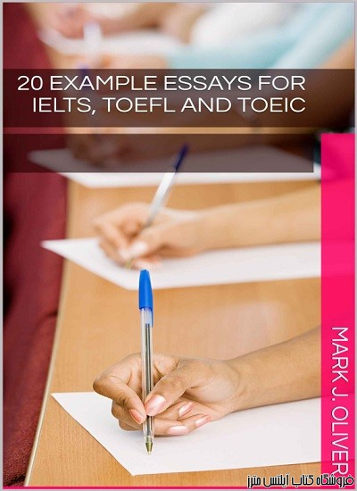20 Example Essays for IELTS, TOEFL and TOEIC