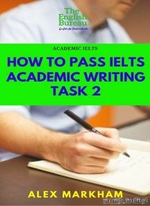 How to Pass IELTS Academic Writing Task 2