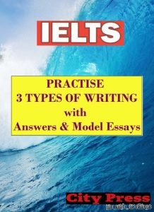 IELTS Practise 3 Types Of Writing with Answers & Model Essays