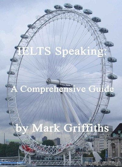 IELTS Speaking-A Comprehensive Guide by Mark Griffiths