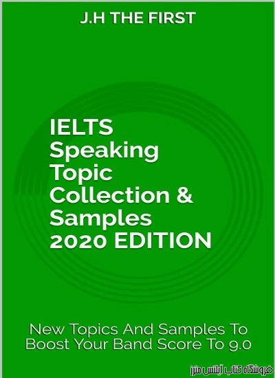 IELTS Speaking Topic Collection & Samples 2020 EDITION