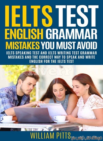 IELTS Test English Grammar Mistakes To Avoid IELTS Speaking Test and IELTS Writing Test Grammar Tips