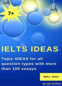 IELTS IDEAS-Topic Ideas for All Question Types With More Than 100 Essays
