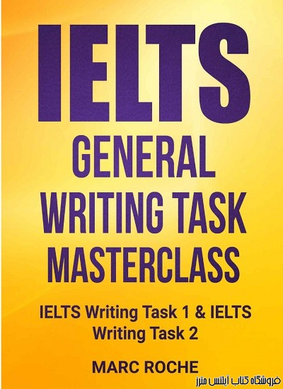 IELTS General Writing Masterclass Task 1 And Task 2