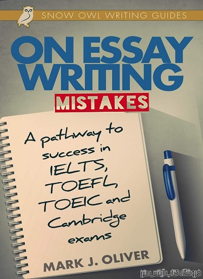 On Essay Writing Mistakes_A Pathway to Success in IELTS, TOEFL,TOEIC and Cambridge Exams