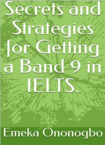 Secrets and Strategies for Getting a Band 9 in IELTS
