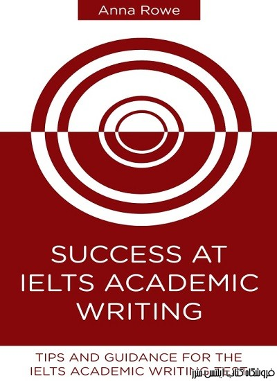 Success at IELTS Academic Writing-Tips and Guided Practice for the IELTS Academic Test