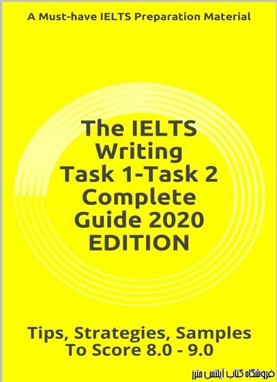 The IELTS Writing Task 1-Task 2 Complete Guide 2020 EDITION-Score 8.0-9