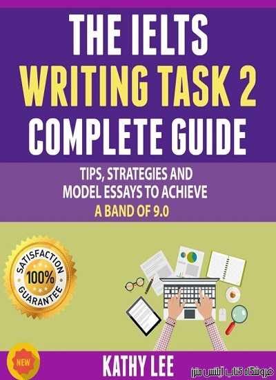 The IELTS Writing Task 2 Complete Guide