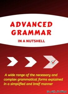 Advanced Grammat In A Nutshell All the Necessary Grammatical Rules for Academic Purposes-Advanced English