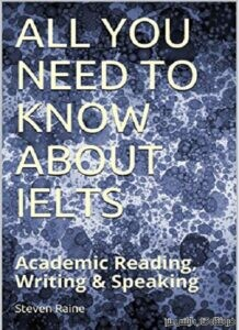 All You Need to Know About IELTS Academic Reading Writing & Speaking
