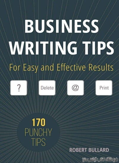 Business Writing Tips For Easy and Effective Results