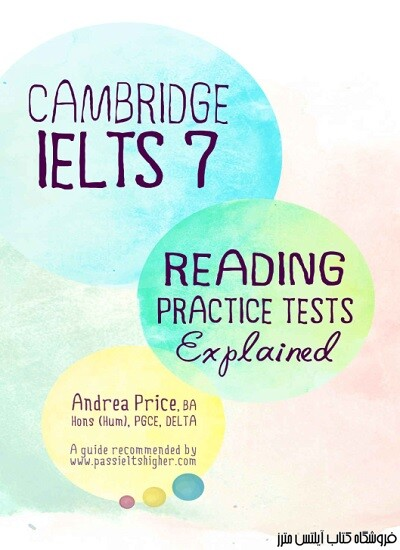 Cambridge IELTS 7 Reading Practice Tests Explained - Cambridge IELTS Reading Practice Tests Explained