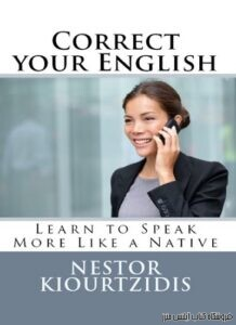 Correct your English Learn to Speak More Like a Native