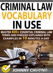 Criminal Law Vocabulary In Use Master 400+ Essential