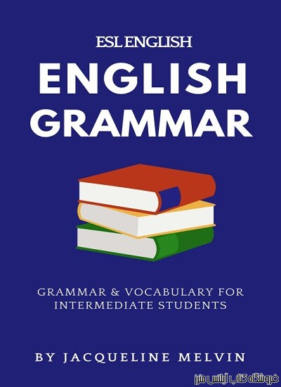 ENGLISH GRAMMAR - ESL ENGLISH GRAMMAR & VOCABULARY FOR INTERMEDIATE STUDENTS