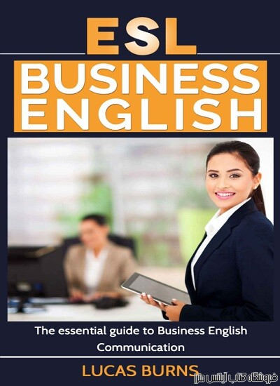 ESL Business English The essential guide to Business English Communication