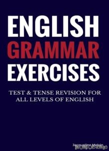 English Grammar Exercises TEST & TENSE REVISION FOR ALL LEVELS OF ENGLISH