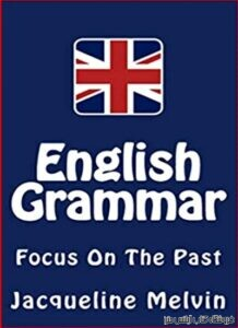 English Grammar Focus On The Past