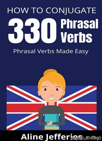 HOW-TO-CONJUGATE-330-PHRASAL-VERBS-Phrasal-Verbs-Made-Easy