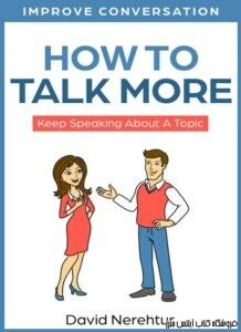 How To Talk More Keep Speaking About A Topic-Improve Conversation