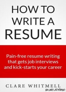 How To Write A Resume - Pain-free resume writing that gets job interviews and kick-starts your career