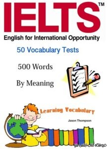 IELTS - 50 Vocabulary Tests - 500 Words By Meaning