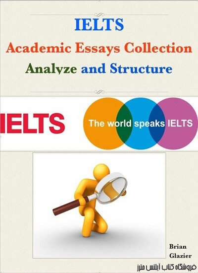 IELTS Academic Essays Collection - Analyze and Structure