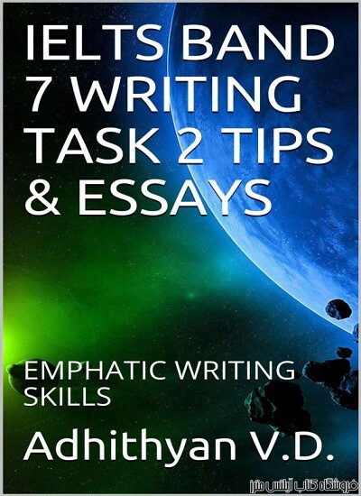 IELTS BAND 7 WRITING TASK 2 TIPS & ESSAYS EMPHATIC WRITING SKILLS (IELTS WRITING Book 1)