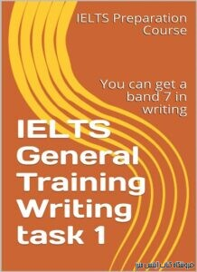 IELTS General Training Writing task 1-You can get a band 7 in writing