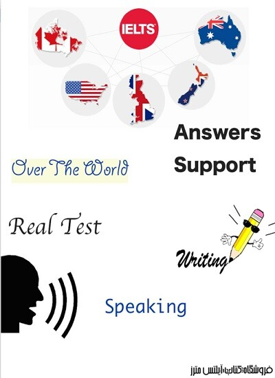 IELTS Real Test Over The World – Speaking and Writing - Answers Support