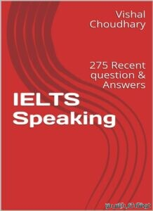 IELTS Speaking 275 Recent Question and Answers