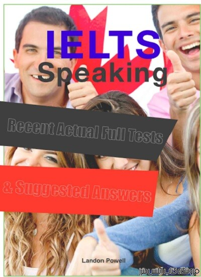 IELTS Speaking - Recent Actual Full Tests & Suggested Answers