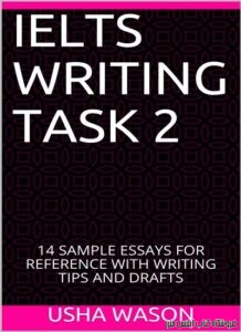 IELTS WRITING TASK 2 14 SAMPLE ESSAYS FOR REFERENCE WITH WRITING TIPS AND DRAFTS