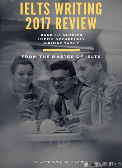 IELTS Writing 2017 Review From the Master of IELTS