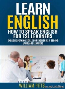 LEARN ENGLISH-HOW TO SPEAK ENGLISH FOR ESL LEARNERS