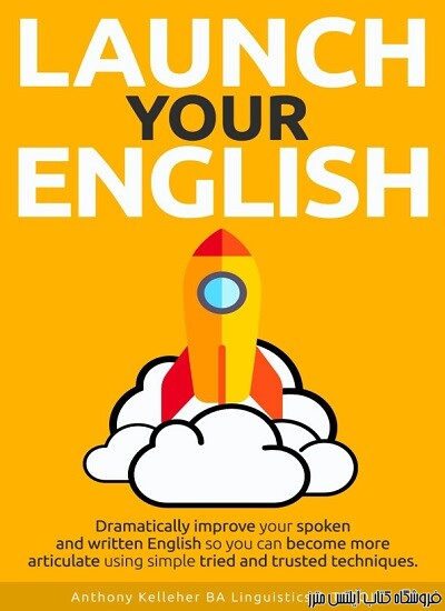 Launch Your English-Dramatically improve your spoken and written English
