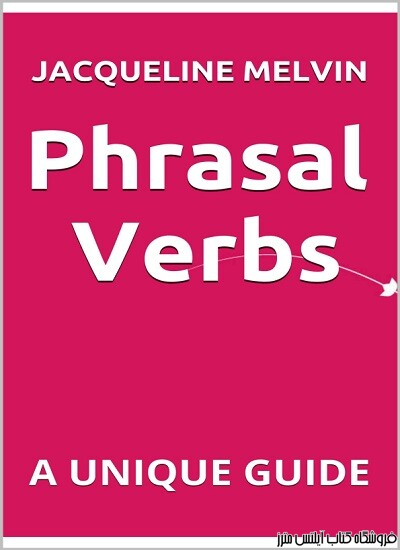 PHRASAL VERBS A UNIQUE GUIDE