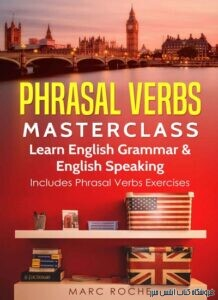 Phrasal Verbs Masterclass Learn English Grammar & English Speaking