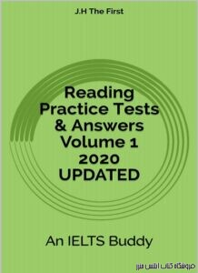 Reading Practice Tests & Answers Volume 1 2020 UPDATED: An IELTS Buddy