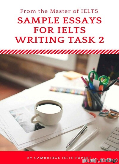 Sample Essays for IELTS Writing Task 2-From the master of IELTS