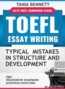 TOEFL ESSAY WRITING TYPICAL MISTAKES IN STRUCTURE AND DEVELOPMENT