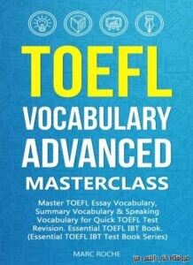 TOEFL Vocabulary Advanced Masterclass for Quick TOEFL Test Revision (TOEFL Test Book Series 1)