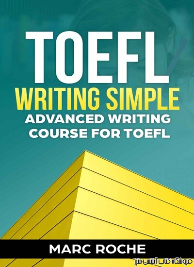 TOEFL Writing Simple Advanced Writing Course for TOEFL Tasks 1 & 2 TOEFL Tasks 1 & 2