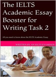 The IELTS Academic Essay Booster for Writing Task 2 All you need to know about the IELTS Academic The IELTS Academic Essay Booster for Writing Task 2 All you need to know about the IELTS Academic EssayEssay