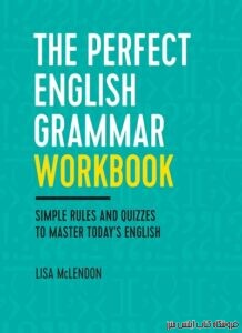 The Perfect English Grammar Workbook Simple Rules and Quizzes to Master Today's English