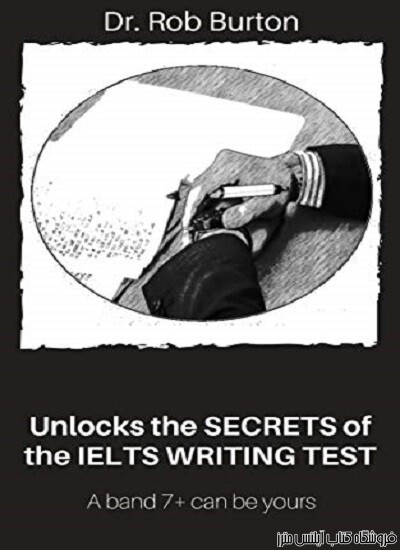 Unlocks the SECRETS of the IELTS Writing Test A band 7+ can be yours