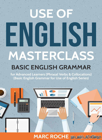 Use of English Masterclass Basic English Grammar for Advanced Learners