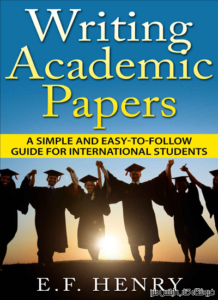 Writing Academic Papers A Simple and Easy-to-Follow Guide for International Students