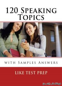 120Speaking Topics with Sample Answers